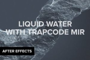 Create Liquid Water with Trapcode Mir in After Effects